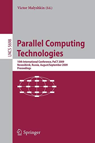 Parallel Computing Technologies: 10th International Conference, PaCT 2009, Novosibirsk, Russia, August 31-September 4, 2009, Proceedings (Lecture Notes in Computer Science, Band 5698) - M-pact-system