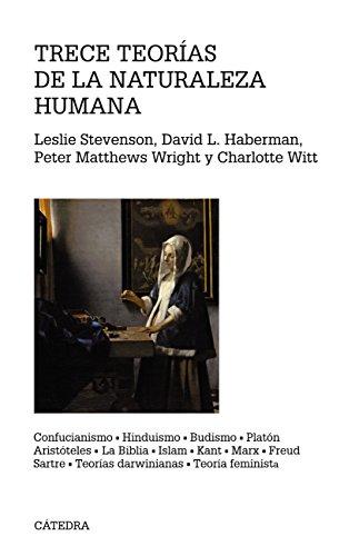 Trece teorías de la naturaleza humana (Teorema. Serie Mayor) por Leslie Stevenson