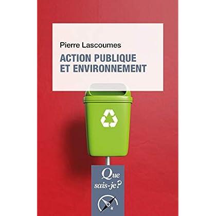 Action publique et environnement: « Que sais-je ? » n° 3968
