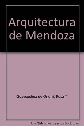 Arquitectura de Mendoza por Rosa T. Guaycochea de Onofri