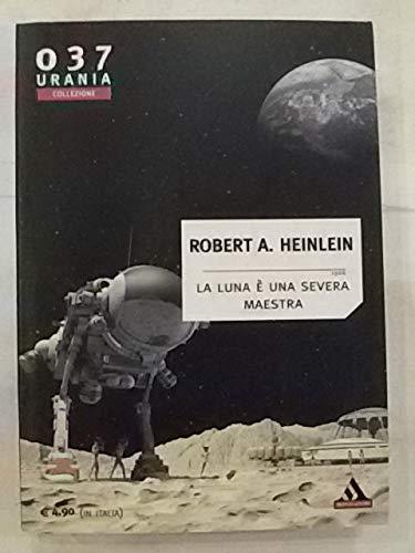 Urania Collezione 037 - La luna è una severa maestra