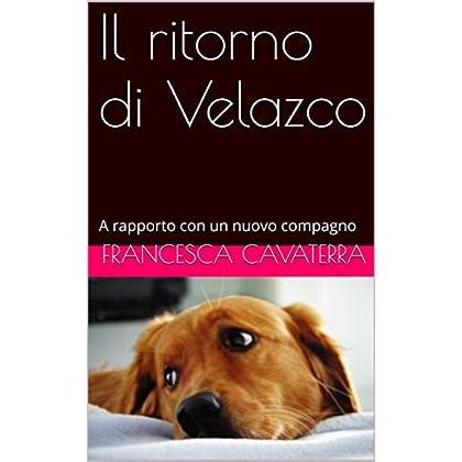 Il Ritorno Di Velazco: A Rapporto Con Un Nuovo Compagno