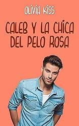 Caleb y la chica del pelo rosa (Familia Reed nº 4)