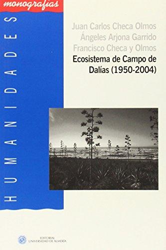 Ecosistema de Campo de Dalías (1950-2004) (Humanidades) por Juan Carlos Checa Olmos