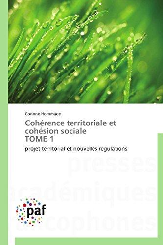 Cohérence territoriale et cohésion sociale tome 1 par Corinne Hommage