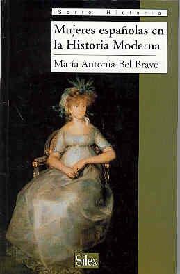 Mujeres españolas en la Historia Moderna (Serie historia) por María Antonia Bel Bravo