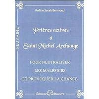 Prières actives à Saint Michel Archange - Pour neutraliser les maléfices
