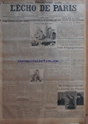 ECHO DE PARIS (LÕ) [No 12656] du 11/04/1919 - LES PROBLEMES DE LA VICTOIRE - CE QUE LÔÇÖALLEMAGNE PEUT PAYER COMPTANT PAR CUSTOS - LA FRANCE NE RECONNAIT PAS LES CONCESSIONS DES BOLCHEVIKS PAR HAVAS - UN NOUVEAU TELEGRAMME DES DEPUTES ANGLAIS - A LÔÇÖACADEMIE FRANCAISE - LA RECEPTION DE MGR BAUDRILLART - LÔÇÖELOGE DÔÇÖALBERT DE MUN - DISCOURS DE MGR BAUDRILLART - DISCOURS DE M MARCEL PREVOST PAR C-M HAVARIT - LA REINE DE ROUMANIE A LÔÇÖHOTEL DE VILLE PAR G E-H - POUR QUE LA PAIX SOIT DIGNE DE L