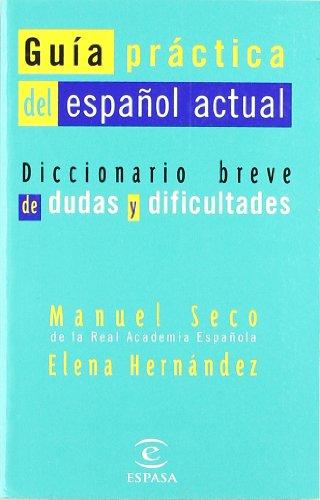 Guía práctica del español actual (DICCIONARIOS LEXICOS) por Manuel Seco