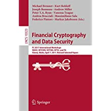 Financial Cryptography and Data Security: FC 2017 International Workshops, WAHC, BITCOIN, VOTING, WTSC, and TA, Sliema, Malta, April 7, 2017, Revised Selected ... Science Book 10323) (English Edition)