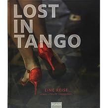 Lost in Tango: Eine Reise