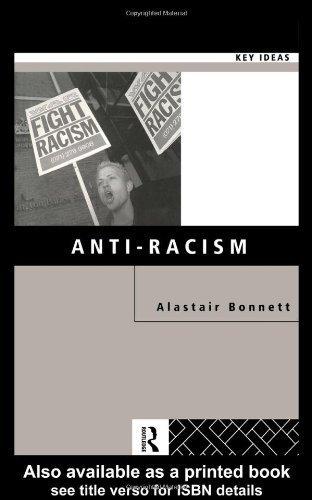 Anti-Racism (Key Ideas) by Alastair Bonnett (2000-01-06)