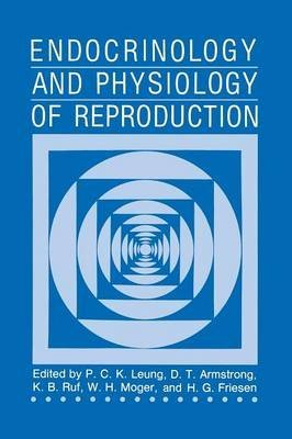 [(Endocrinology and Physiology of Reproduction)] [By (author) P. C. K. Leung ] published on (June, 2013)
