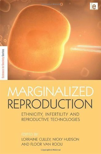 Marginalized Reproduction: Ethnicity, Infertility and Reproductive Technologies (The Earthscan Science in Society Series) (2009-03-12)
