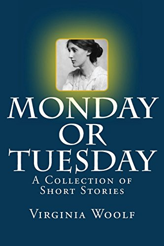 Monday or Tuesday: A Collection of Short Stories