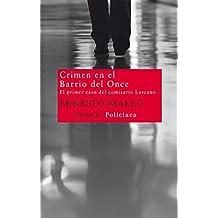 Crimen en el Barrio del Once/Crime in the Neighborhood of Eleven: El Primer Caso Del Comisario Lascano/the First Case of Lascano the Police Inspector
