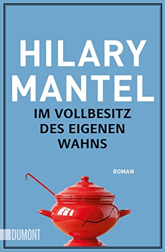 Im Vollbesitz des eigenen Wahns: Roman (Taschenbücher)