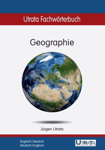 Utrata Fachwörterbuch: Geographie Englisch-Deutsch: Englisch-Deutsch / Deutsch-Englisch (Utrata Fachwörterbücher 8)