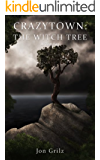 Crazytown: The Witch Tree (The Darren Lockhart Mysteries Book 2)