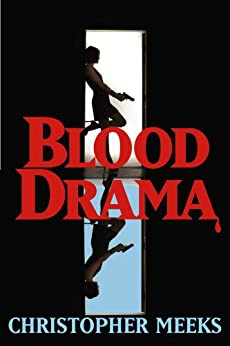Blood Drama (English Edition) von [Meeks, Christopher]