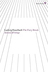 The Fiery Brook: Selected Writings (Radical Thinkers)