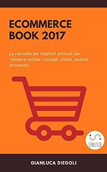Ecommerce book 2017 di [Diegoli, Gianluca]