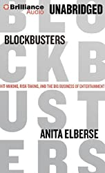 Blockbusters: Hit-Making, Risk-Taking, and the Big Business of Entertainment by Anita Elberse (2013-10-15)