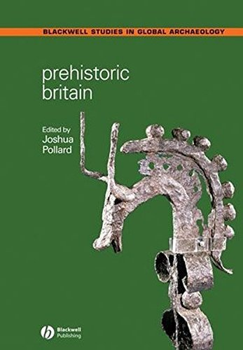 Prehistoric Britain (Wiley Blackwell Studies in Global Archaeology) (2008-06-13)