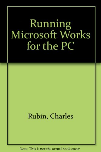 Running Microsoft Works for the PC (Au Quotidien) por Charles Rubin