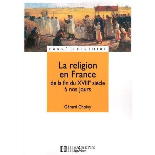 La religion en France de la fin du XVIIIe siècle à nos jours