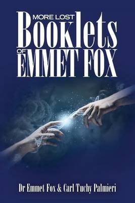 [(More Lost Booklets of Emmet Fox)] [By (author) Dr Emmet Fox ] published on (April, 2014)