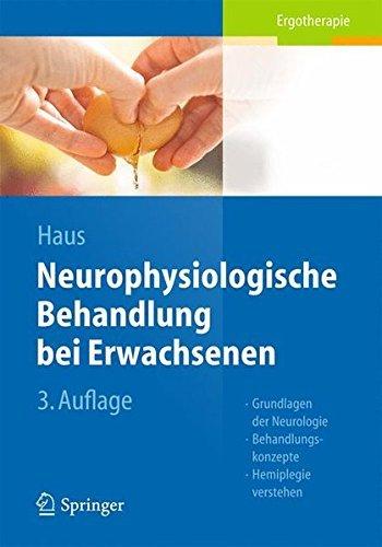Neurophysiologische Behandlung bei Erwachsenen: Grundlagen der Neurologie, Behandlungskonzepte, Hemiplegie verstehen (German Edition) by Karl-Michael Haus (2014-09-11)