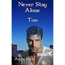 Never stay alone - Tom