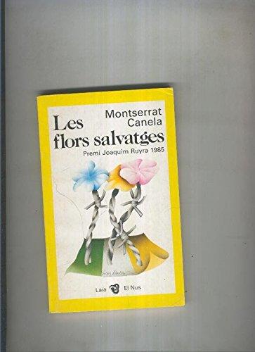 Les flors salvatges par Montserrat Canela