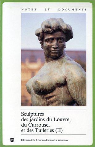 Sculptures des jardins du Louvre, du Carrousel et des Tuileries
