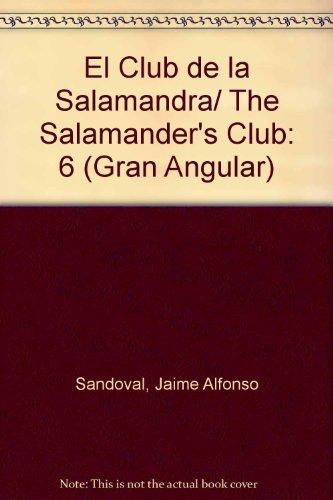 El Club de la Salamandra/The Salamander's Club: 6 (Gran Angular) por Jaime Alfonso Sandoval