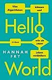 Hello World: Was Algorithmen können und wie sie unser Leben verändern von Hannah Fry