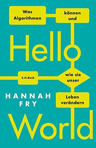 Buchseite und Rezensionen zu 'Hello World: Was Algorithmen können und wie sie unser Leben verändern' von Hannah Fry