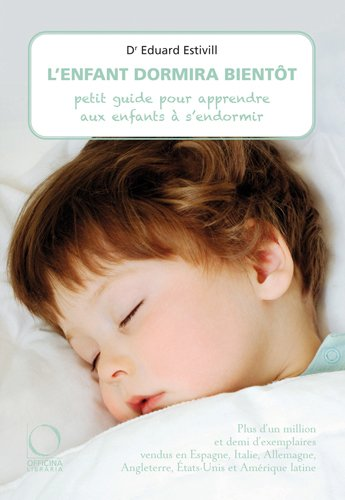 L'enfant dormira bientôt : Petit guide pour apprendre aux enfants à s'endormir por Eduard Estivill