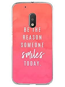 Moto G4 Play Back Cover - Be The Reason Of Someone's Smile - Quote - Designer Printed Hard Case with Transparent Sides