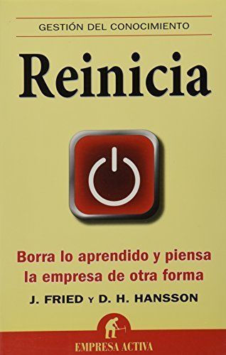 Reinicia (Spanish Edition) (Gestion del Conocimiento) by Jason Fried (2010-11-15)