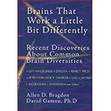 Brains that Work a Little Bit Differently by Allen D. Bragdon (2000-12-23)