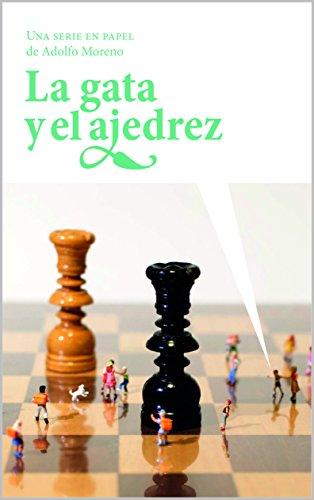 La gata y el ajedrez: Una serie en papel por Adolfo Moreno