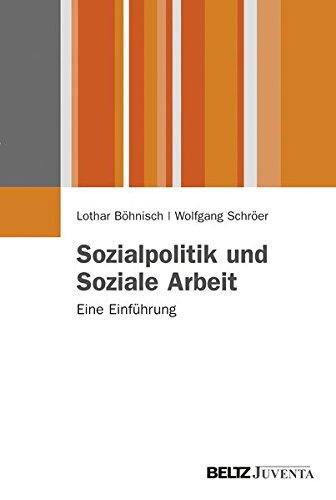 Sozialpolitik und Soziale Arbeit: Eine Einführung (Juventa Paperback)