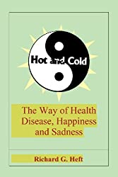 Hot and Cold: The Way of Health, Disease, Happiness, and Sadness