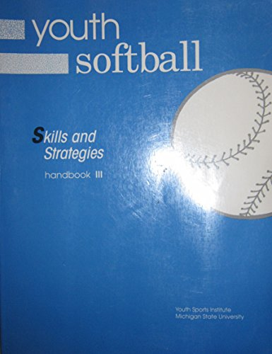 Youth Softball: Skills and Strategies : Handbook III (Youth Sports Series) por Jill Elliott