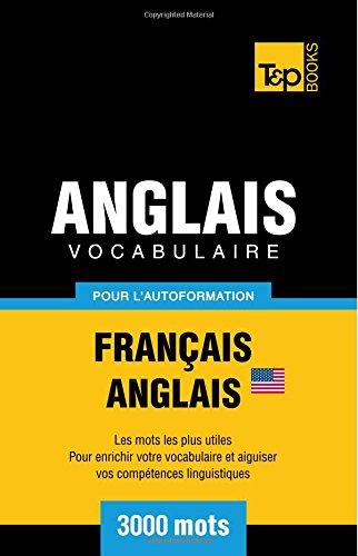 Vocabulaire Français-Anglais (AM) pour l'autoformation. 3000 mots