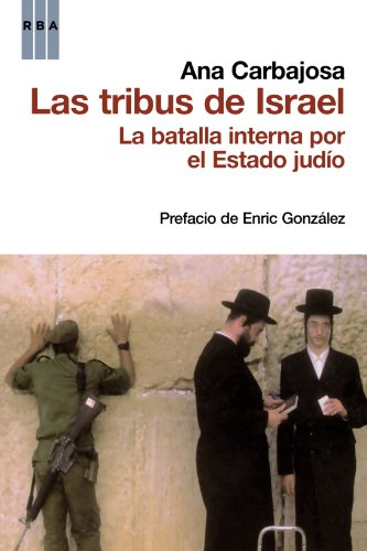 Las tribus de israel: La batalla interna por el Estado judío (OTROS NO FICCIÓN) por Ana Carbajosa
