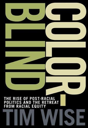 Colorblind: The Rise of Post-Racial Politics and the Retreat from Racial Equity (City Lights Open Media) - Barack Obama Light