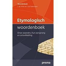 Etymologisch Woordenboek: onze woorden, hun oorsprong en ontwikkeling